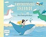 Fantastische Freunde - Mein Kindergartenalbum: Das Freundebuch für Mädchen und Jungen ab 3 Jahren