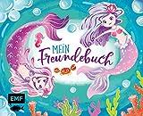 Mein Freundebuch Meerjungfrau: Mit Geburtstagskalender und Seiten zum Malen sowie für gute Wünsche